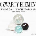 """Czwarty Element – """"Twórca – lekcje Tobiasza"""" – Geoffrey Hoppe"""