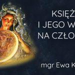 Księżyc i jego wpływ na człowieka – mgr Ewa Kornafel