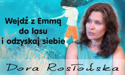 Wejdź z Emmą do lasu i odzyskaj siebie – Dora Rosłońska
