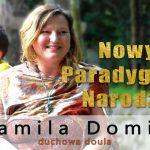 Nowy paradygmat narodzin – Kamila Domin