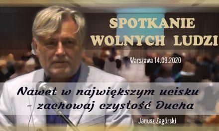 Nawet w największym ucisku – zachowaj czystość Ducha – Janusz Zagórski