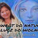 Powrót do Natury, to klucz do Wolności – Weronika Dąbrowska