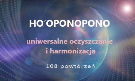 Hoʻoponopono – uniwersalne oczyszczanie i harmonizacja